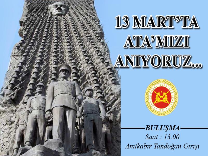 13 Mart'ta Ata'mızı Anıyoruz.