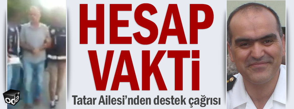 Yarbay Ali Tatar'ın katilleri için hesap zamanı.