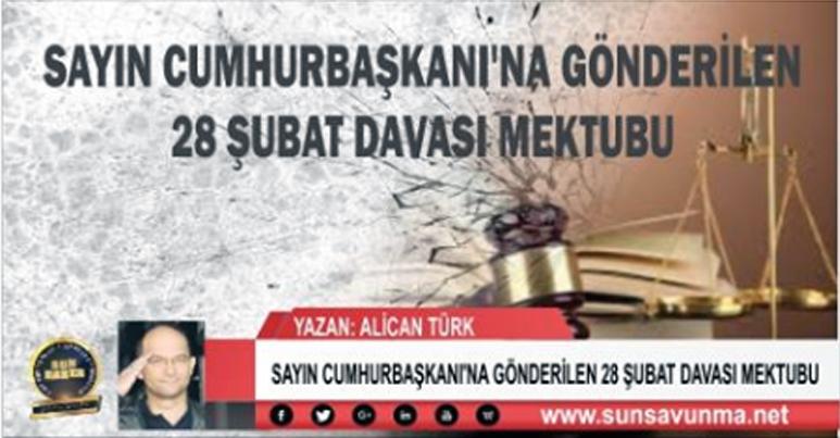 28 Şubat Davası kapsamında yargılanan E. Alb. Alican TÜRK tarafından yazılan mektup