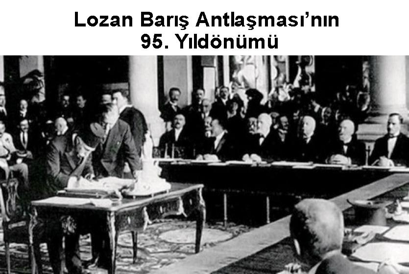 Lozan Barış Antlaşması'nın 95. Yıldönümü Kutlu Olsun