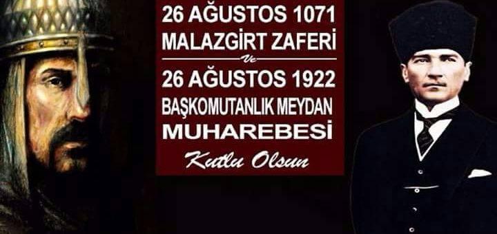 Malazgirt Zaferi'nin 947. yılı, Büyük Taarruz'un 96. yılı kutlu olsun
