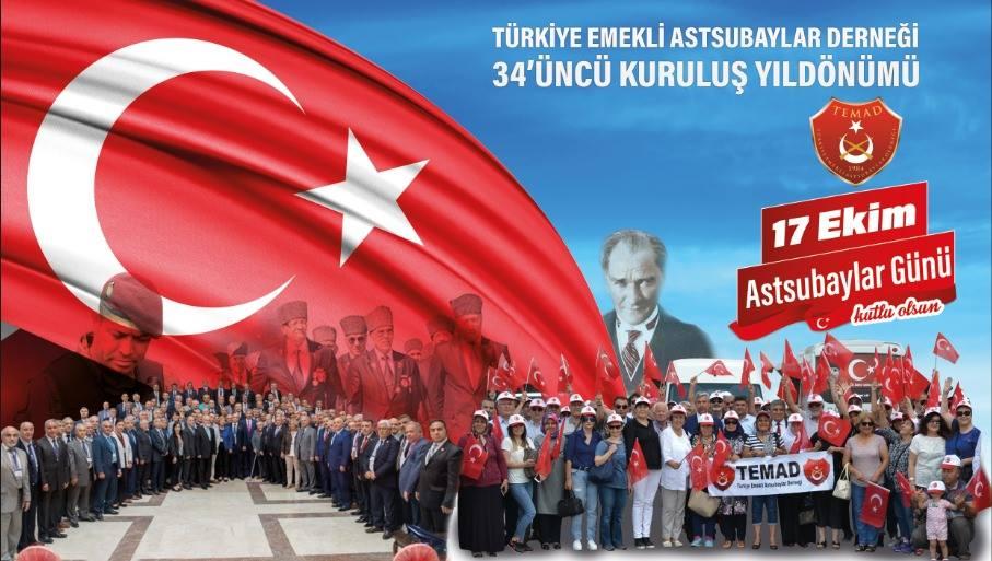 17 Ekim, Dünya Astsubaylar Günü. Aynı zamanda, Türkiye Emekli Astsubaylar Derneği (TEMAD)'nin de kuruluş yıldönümü.