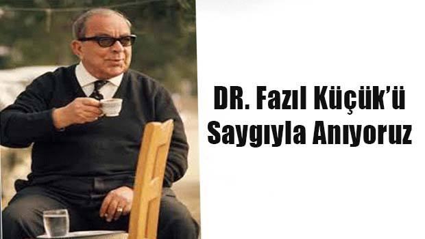 Dr. Fazıl Küçük'ü vefatının 35'inci yılında anıyoruz.