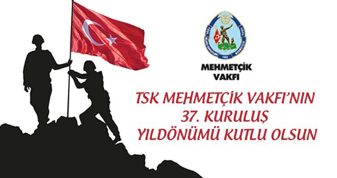 TSK Mehmetçik Vakfı 37 Yaşında