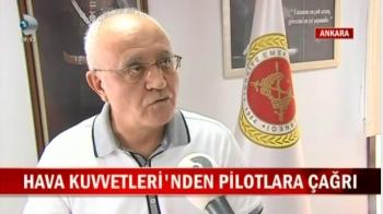 EM.HV.ALB. RAFET YAVUZ - EMEKLİ PİLOTLARA ÇAĞRI / KANAL D