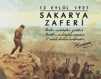 Sakarya Zaferi'nin 99.Yıl Dönümünü Kutluyoruz