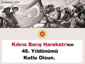 Kıbrıs Barış Harekatının 46'ncı Yılı Kutlu Olsun.