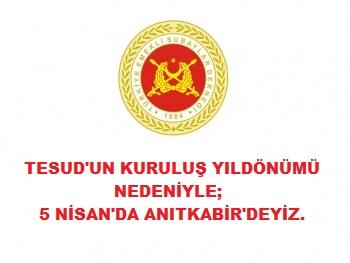 Türkiye Emekli Subaylar Derneği (TESUD)'nin 37'nci Kuruluş Yıldönümü nedeniyle; 5 Nisan'da Anıtkabir'deyiz